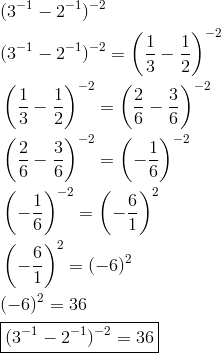 & (3^{-1}-2^{-1})^{-2}\\& (3^{-1}-2^{-1})^{-2}=\left(\frac{1}{3}-\frac{1}{2}\right)^{-2}\\& \left(\frac{1}{3}-\frac{1}{2}\right)^{-2}=\left(\frac{2}{6}-\frac{3}{6}\right)^{-2}\\& \left(\frac{2}{6}-\frac{3}{6}\right)^{-2}=\left(-\frac{1}{6}\right)^{-2}\\& \left(-\frac{1}{6}\right)^{-2}=\left(-\frac{6}{1}\right)^2\\& \left(-\frac{6}{1}\right)^2=(-6)^2\\& (-6)^2=36\\& \boxed{(3^{-1}-2^{-1})^{-2}=36}