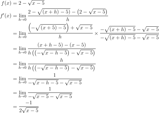 f(x) & =2-\sqrt{x-5}\\f'(x)& = \lim_{h \to 0} \frac{2 - \sqrt{(x+h)-5)} - \left (2 - \sqrt{x-5} \right )}{h} \\& = \lim_{h \to 0} \frac{\left (- \sqrt{(x+5) - 5} \right ) + \sqrt{x-5}}{h} \times \frac{- \sqrt{(x+h) -5} - \sqrt{x-5}}{- \sqrt{(x+h) - 5} - \sqrt{x-5}} \\& = \lim_{h \to 0} \frac{(x+h -5) - (x-5)}{h\left (\left (- \sqrt{x-h-5}\right ) - \sqrt{x-5}\right )} \\& = \lim_{h \to 0} \frac{h}{h\left (\left (-\sqrt{x-h-5}\right )-\sqrt{x-5}\right )}\\& = \lim_{h \to 0} \frac{1}{- \sqrt{x-h-5} - \sqrt{x-5}} \\& = \lim_{h \to 0}\frac{1}{- \sqrt{x-5} - \sqrt{x-5}} \\& = \frac{-1}{2 \sqrt{x-5}}